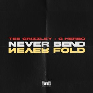 """Tee Grizzley – """"Never Bend Never Fold"""" f. G Herbo"""