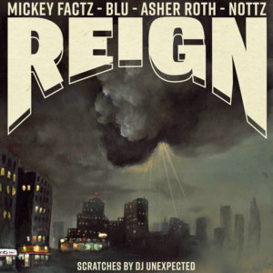 """Blu, Mickey Factz & Nottz Tap Asher Roth for """"Reign"""" Single"""